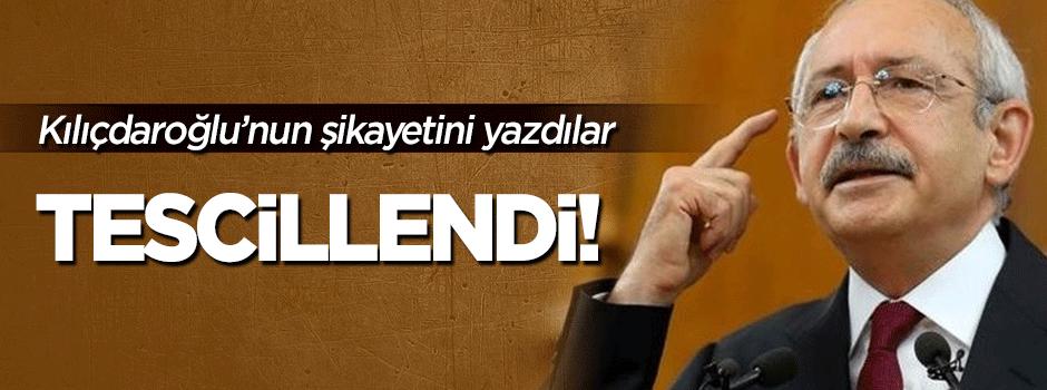 Kılıçdaroğlu'nun şikayeti tescillendi