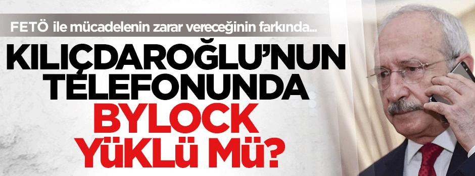 Kılıçdaroğlu'nun telefonunda ByLock yüklü mü?