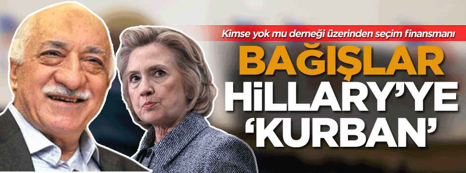 Kimse yok mu derneği üzerinden seçim finansmanı: Bağışlar Hillary'ye 'kurban'