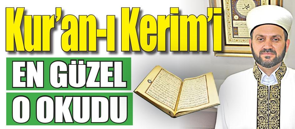 Kur'an-ı Kerim'i en güzel o okudu