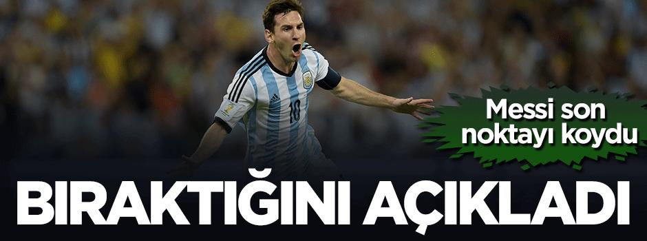 Messi son noktayı koydu, bıraktı