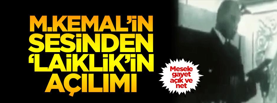 M. Kemal'in sesinden laikliğin açılımı