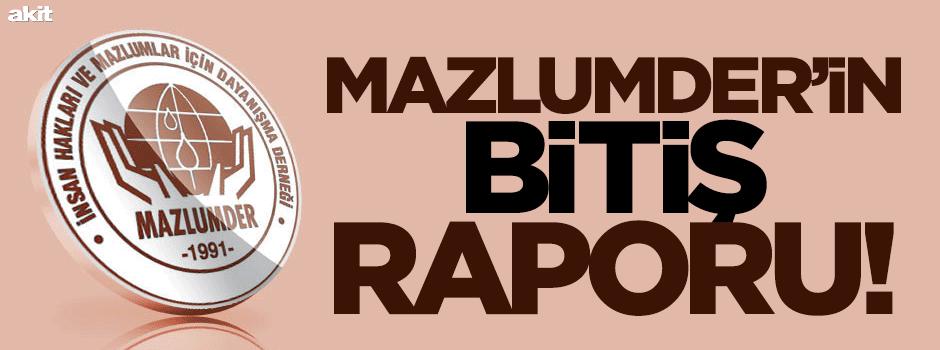 MAZLUMDER'in 'bitiş' raporu!