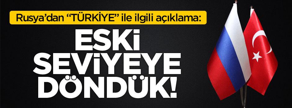 Medvedev'den Türkiye açıklaması: Eski seviyeye döndük