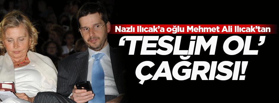 Mehmet Ali Ilıcak'tan annesine 'teslim ol' çağrısı