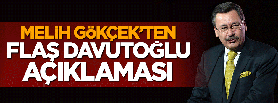 Melih Gökçek'ten Davutoğlu açıklaması
