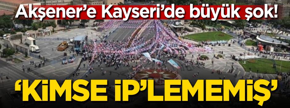 Meral Akşener'e Kayseri'de büyük şok!