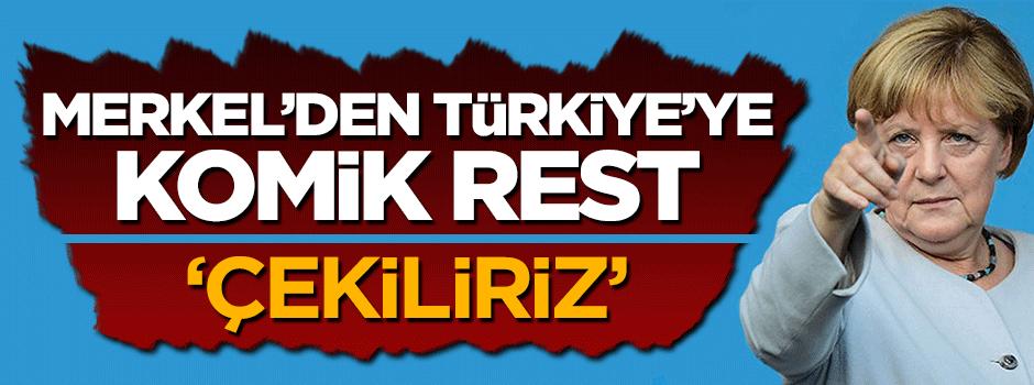 Merkel'den Türkiye'ye komik resti! Çekiliriz