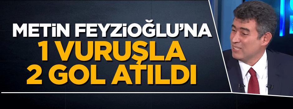 Metin Feyzioğlu'na 1 vuruşla 2 gol atıldı