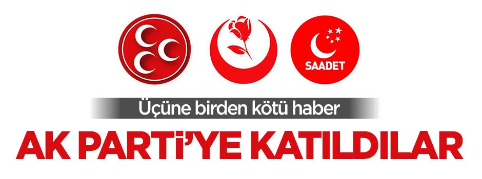 MHP, SP ve BBP'yi bırakıp AK Parti'ye katıldılar