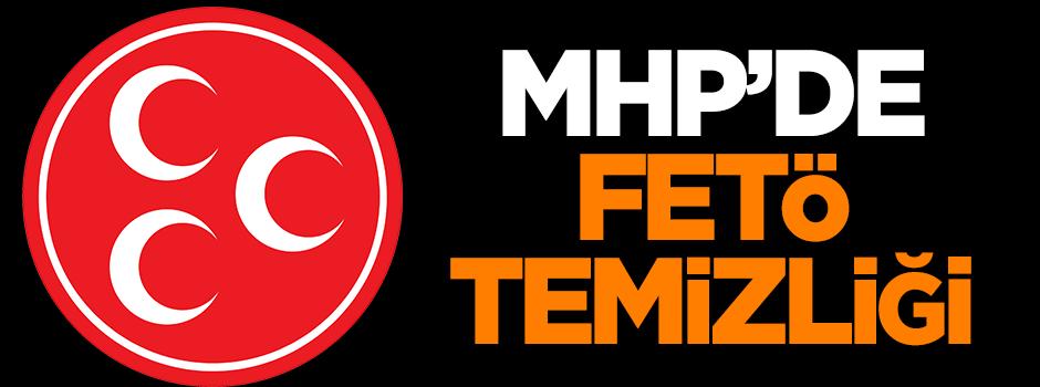 MHP'de FETÖ temizliği