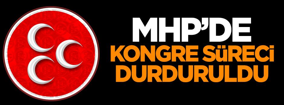 MHP'de kongre süreci durduruldu