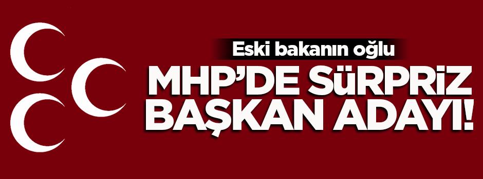 MHP'de sürpriz başkan adayı