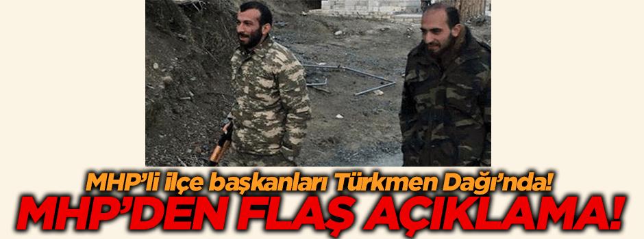 MHP'den Türkmen Dağı açıklaması!