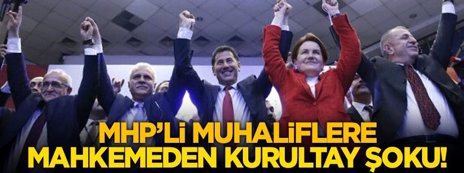 MHP'li muhaliflere mahkemeden kurultay şoku!