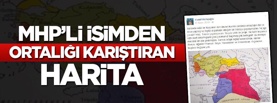 MHP'li Halaçoğlu'ndan ortalığı karıştıran harita