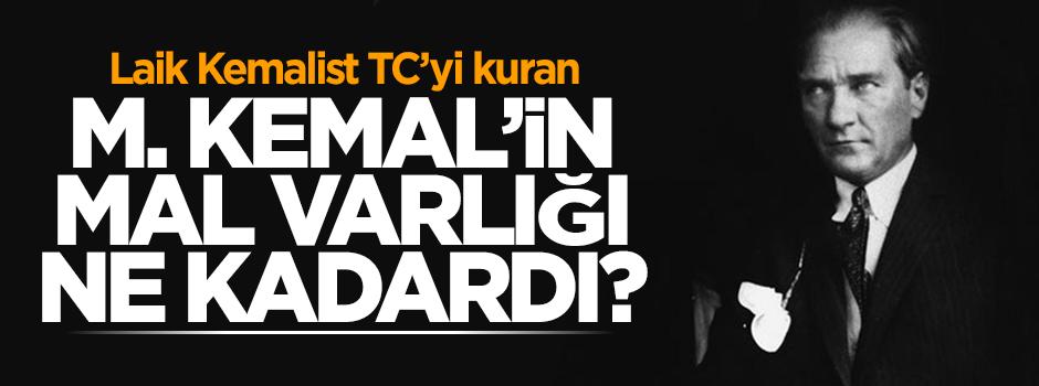 M.Kemal'in mal varlığı