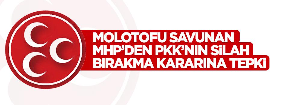 Molotofu savunan MHP'den PKK'nın silah bırakma kararına tepki