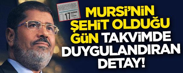 Mursi'nin şehit olduğu gün takvimde duygulandıran detay!