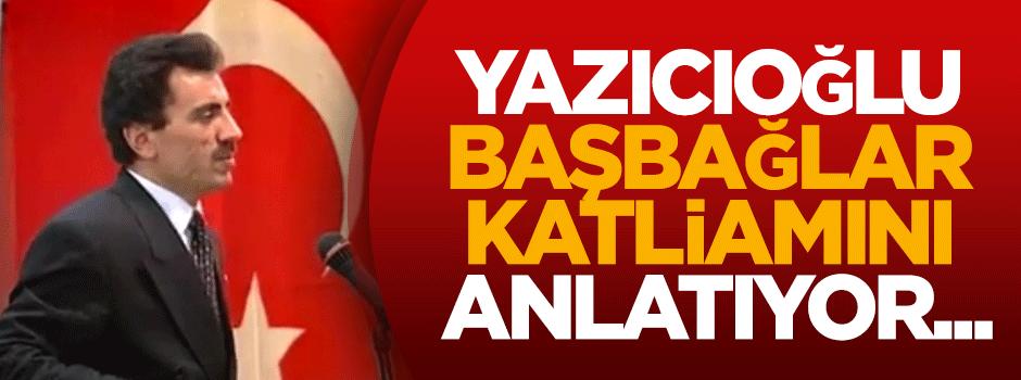 Muhsin Yazıcıoğlu Başbağlar Katliamını anlatıyor...