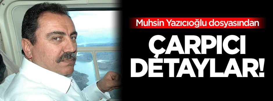 Muhsin Yazıcıoğlu dosyasından çarpıcı detaylar!
