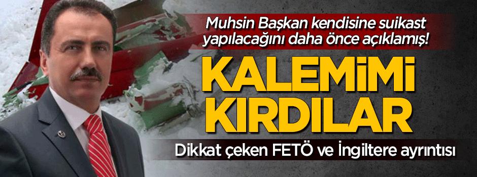 Muhsin Yazıcıoğlu: Kalemimi İngiltere'de kırdılar