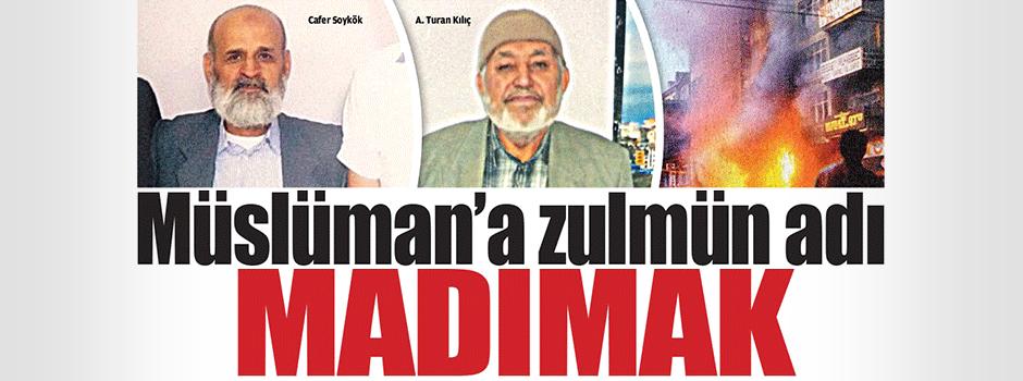 Müslüman'a zulmün adı Madımak