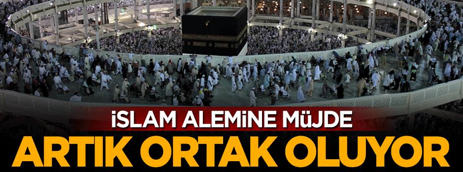 Müslümanlara büyük müjde, artık ortak oluyor