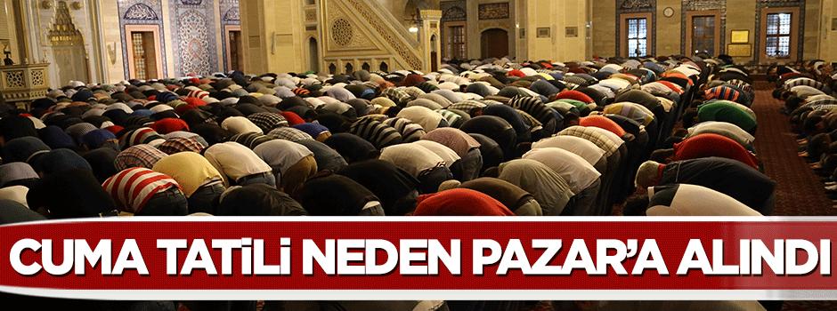 Müslümanların Cuma tatili niye Pazar gününe alındı?