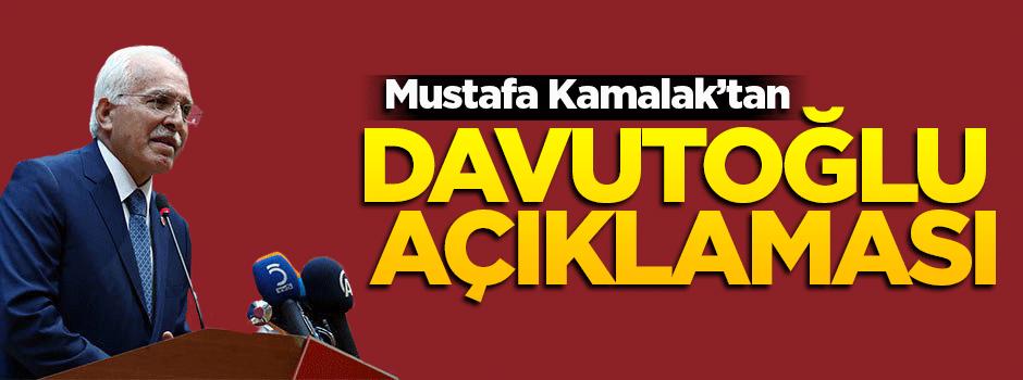 Mustafa Kamalak'tan Davutoğlu açıklaması