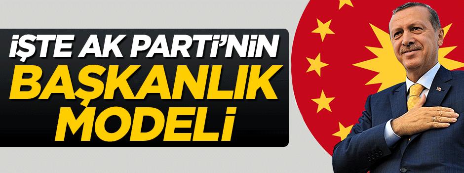 İşte AK Parti'nin başkanlık sistemi modeli