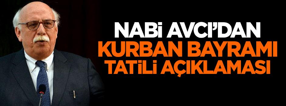 Turizm Bakanı Nabi Avcı'dan Kurban Bayramı tatili açıklaması
