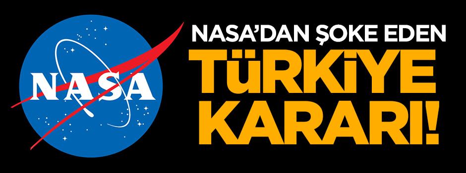 NASA'dan şoke eden Türkiye kararı!