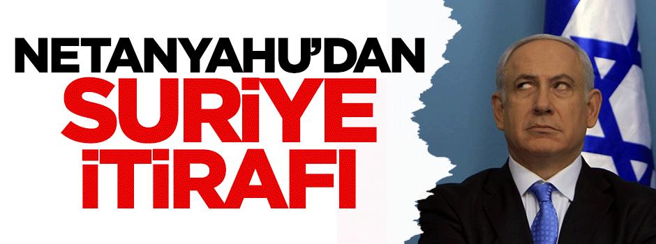 Netanyahu'dan Suriye itirafı