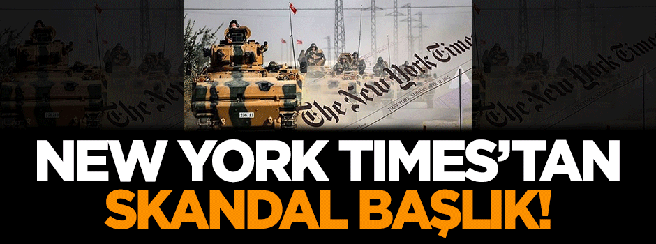 New York Times'tan skandal başlık!
