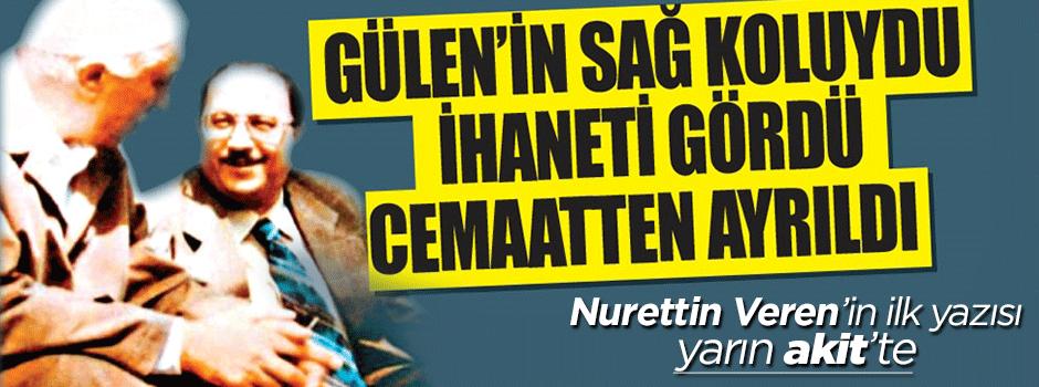 Nurettin Veren'in ilk yazısı yarın Akit'te