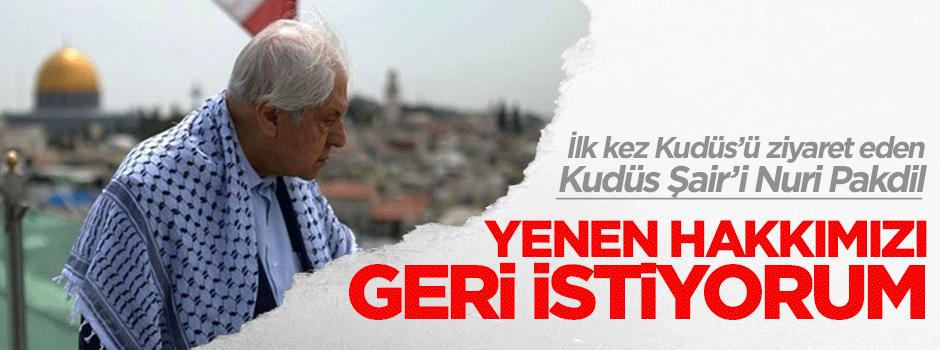 Nuri Pakdil: Yenen hakkımızı geri istiyorum