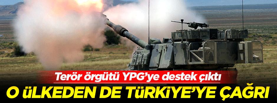 O ülkeden de Türkiye'ye YPG'yi vurmayın çağrısı!