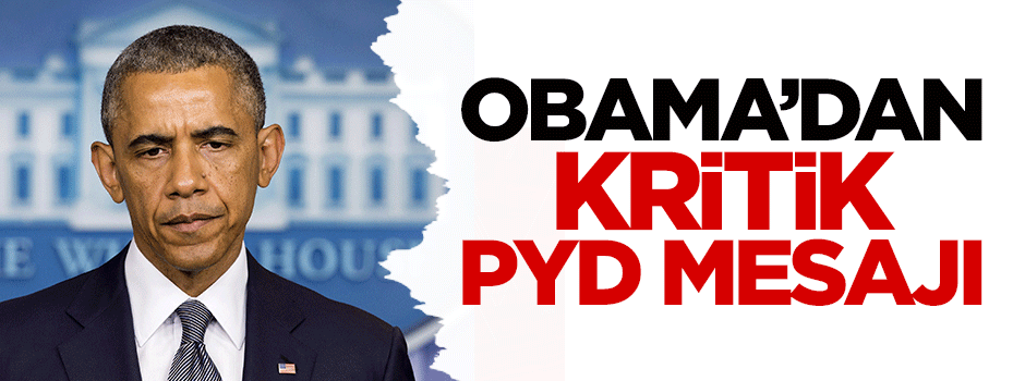 Obama'dan kritik PYD mesajı