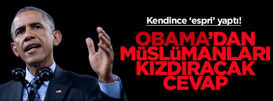 Obama'dan müslümanları kızdıracak cevap