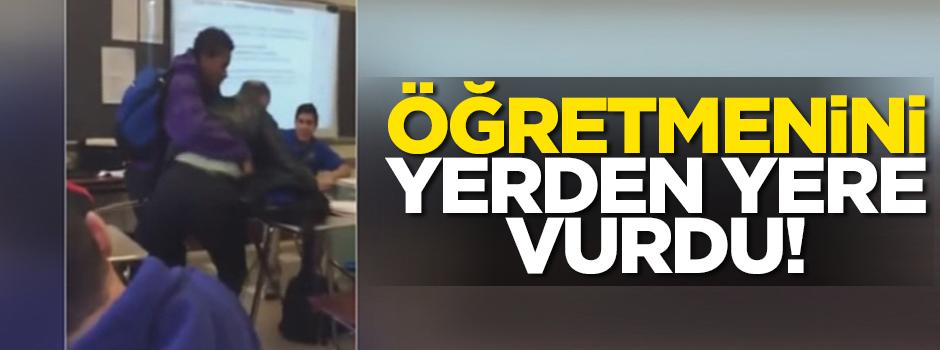 Öğretmenini yerden yere vurdu!../VİDEO