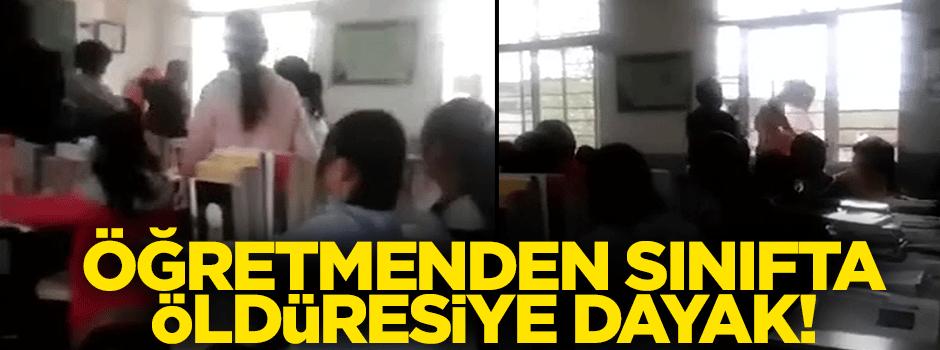 Öğretmenden sınıfta öldüresiye dayak/VİDEO