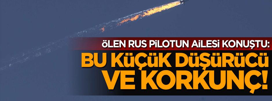 Ölen Rus pilotun kardeşi konuştu: Bu çok korkunç