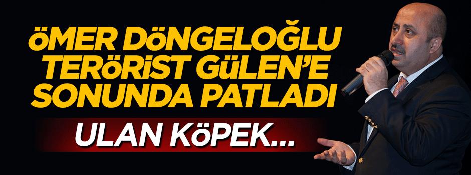 Ömer Döngeloğlu sonunda Gülen'e patladı: Ulan köpek...
