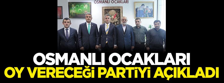 Osmanlı Ocakları oy vereceği partiyi açıkladı