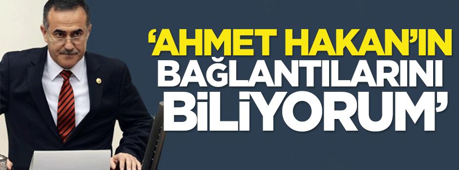 Özkes: Ahmet Hakan'ın bağlantılarını biliyorum