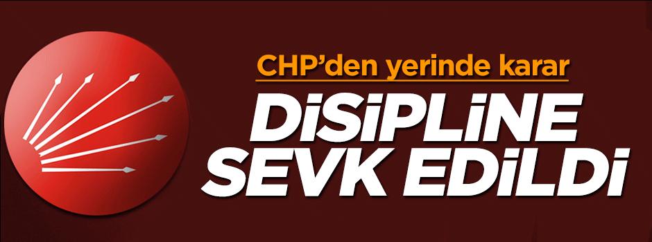 CHP'den yerine karar: O iismi disipline sevk edildi