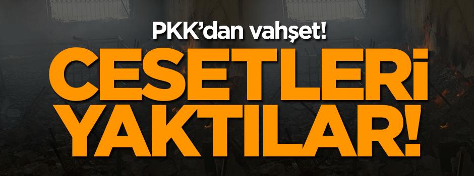 PKK vahşeti: Cesetleri yaktılar
