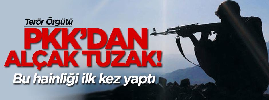 PKK'dan alçak tuzak! Bu hainliği ilk kez yaptı
