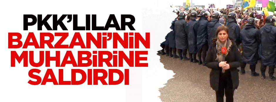 PKK'lılar Barzani'nin muhabirine saldırdı